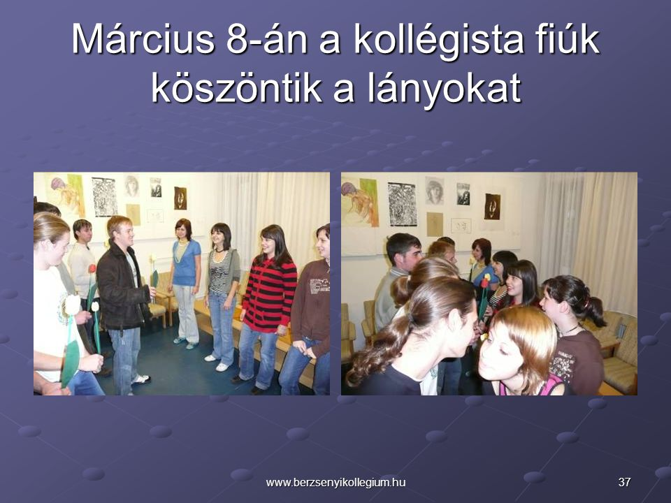 Március 8-án a kollégista fiúk köszöntik a lányokat