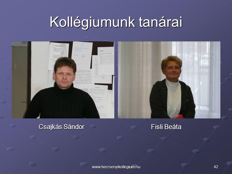 Kollégiumunk tanárai Csajkás Sándor Fisli Beáta