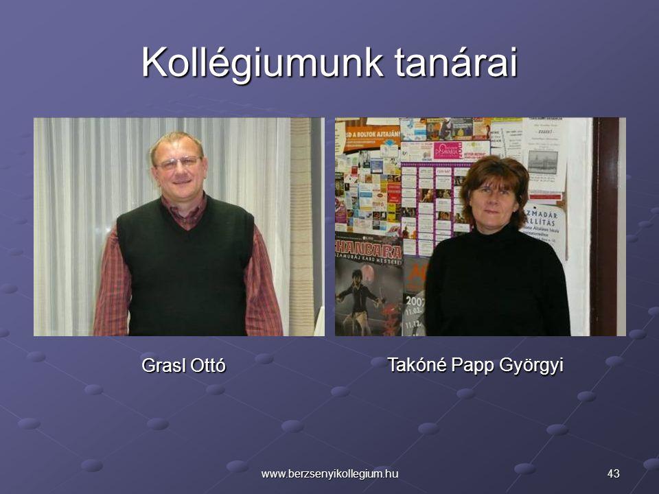 Kollégiumunk tanárai Grasl Ottó Takóné Papp Györgyi