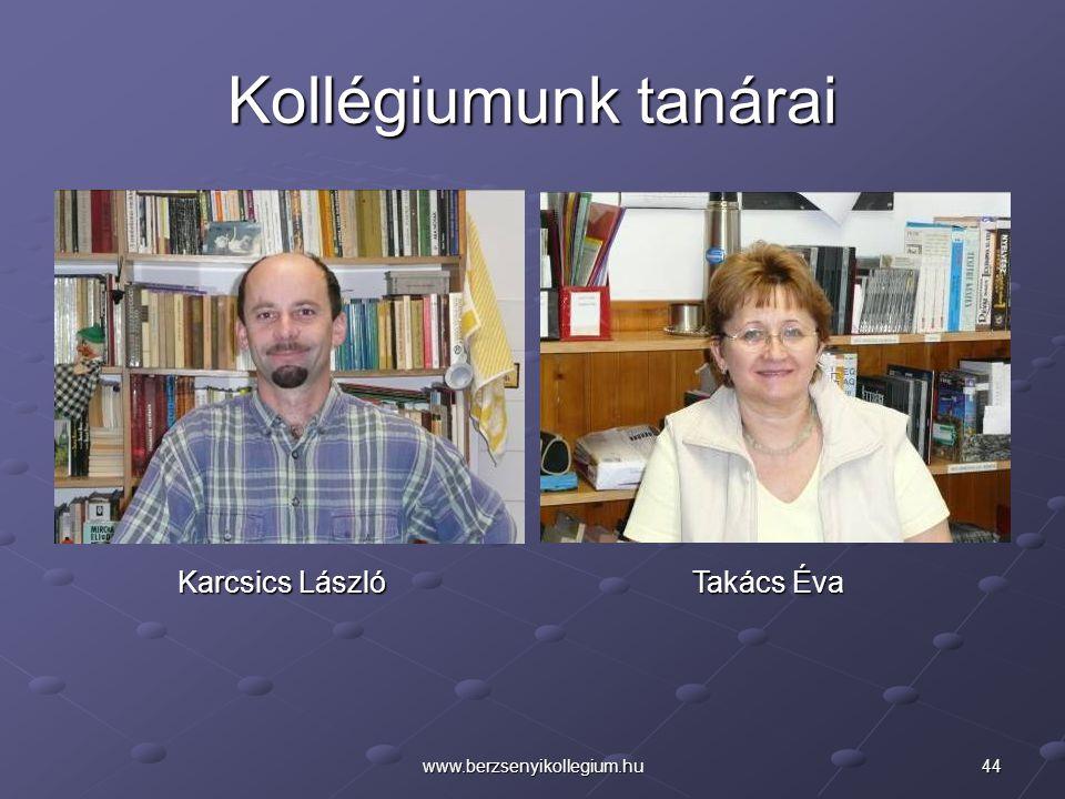 Kollégiumunk tanárai Karcsics László Takács Éva