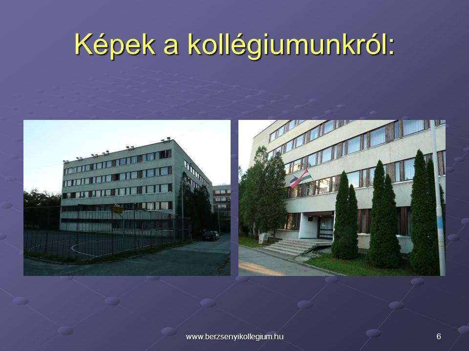 Képek a kollégiumunkról: