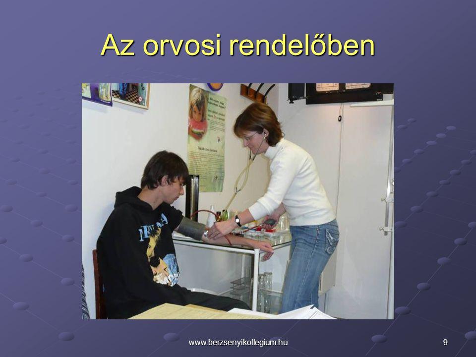 Az orvosi rendelőben www.berzsenyikollegium.hu
