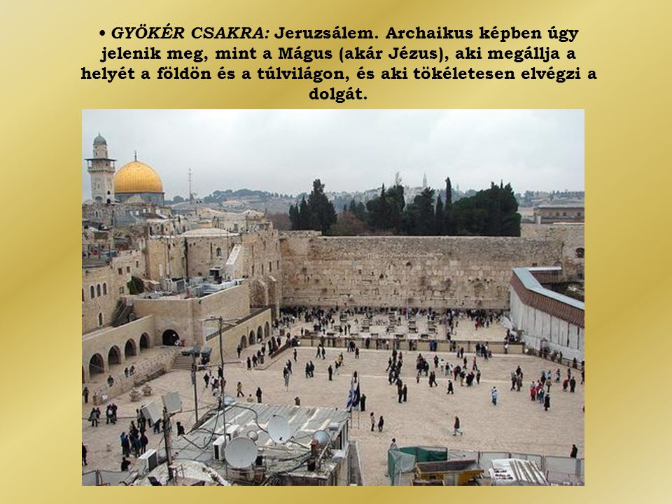 • GYÖKÉR CSAKRA: Jeruzsálem