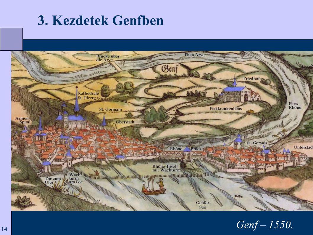 3. Kezdetek Genfben Genf – 1550.