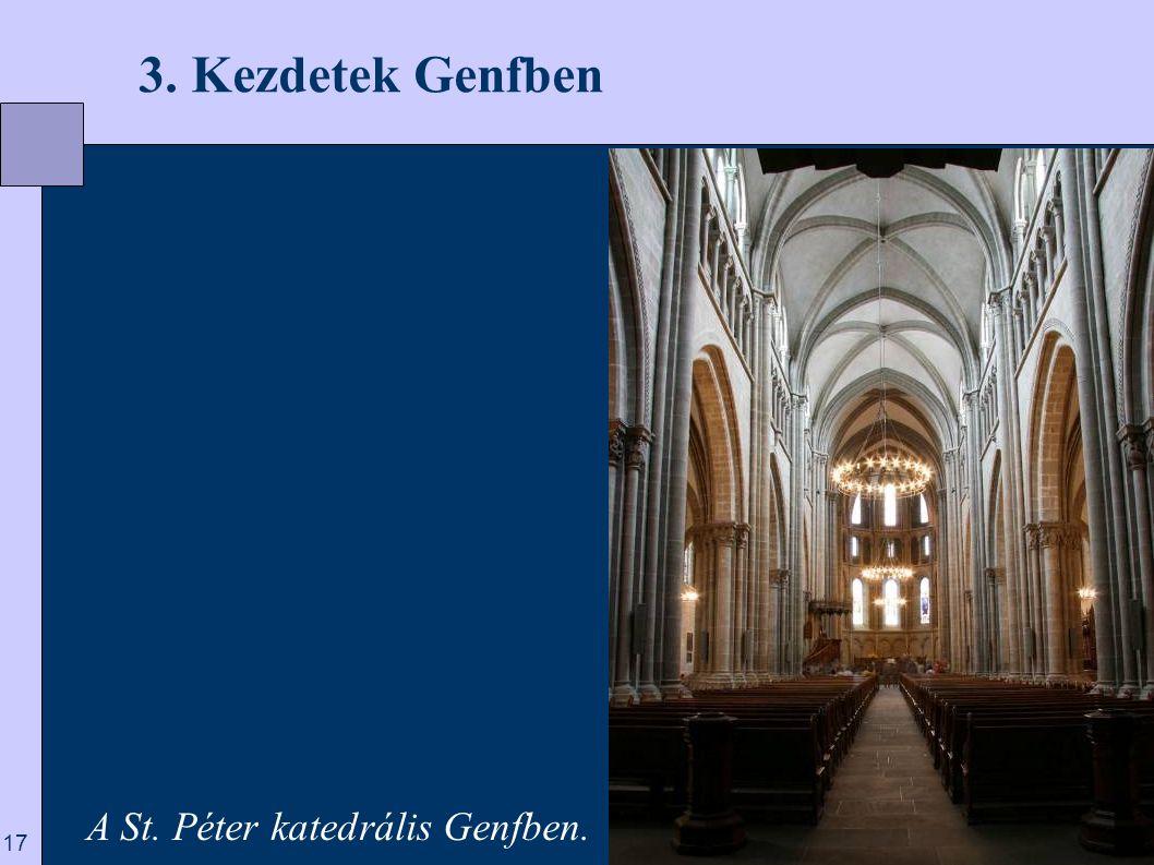 3. Kezdetek Genfben A St. Péter katedrális Genfben.