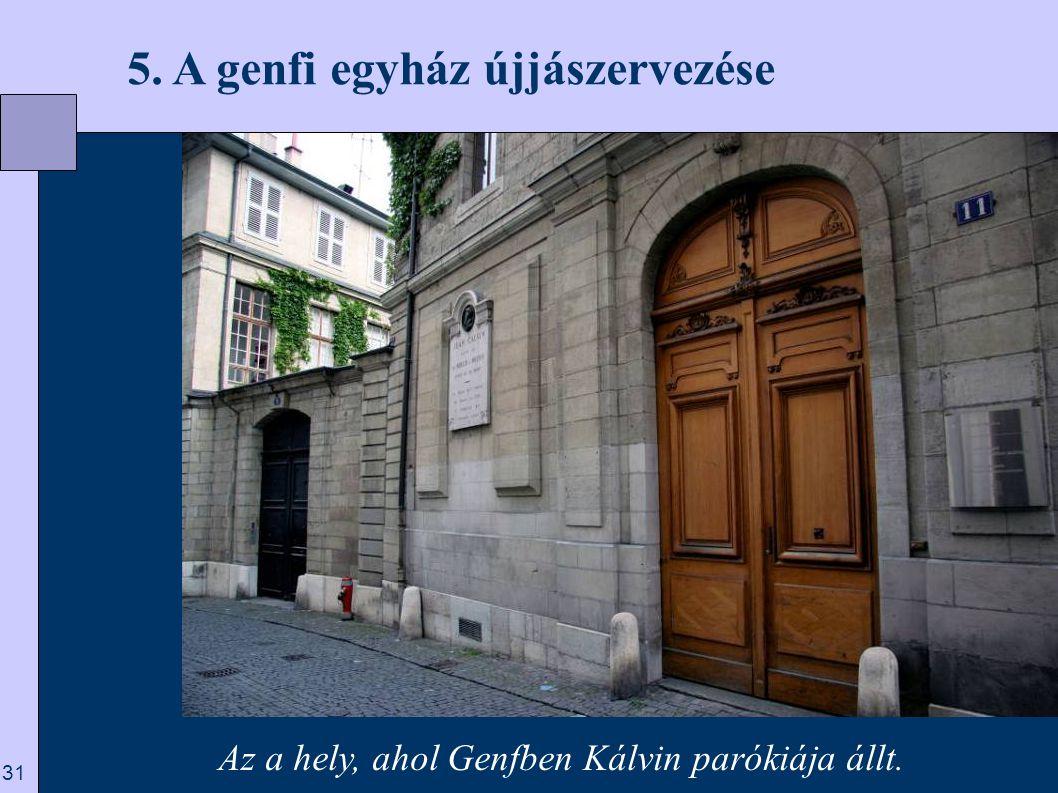 5. A genfi egyház újjászervezése