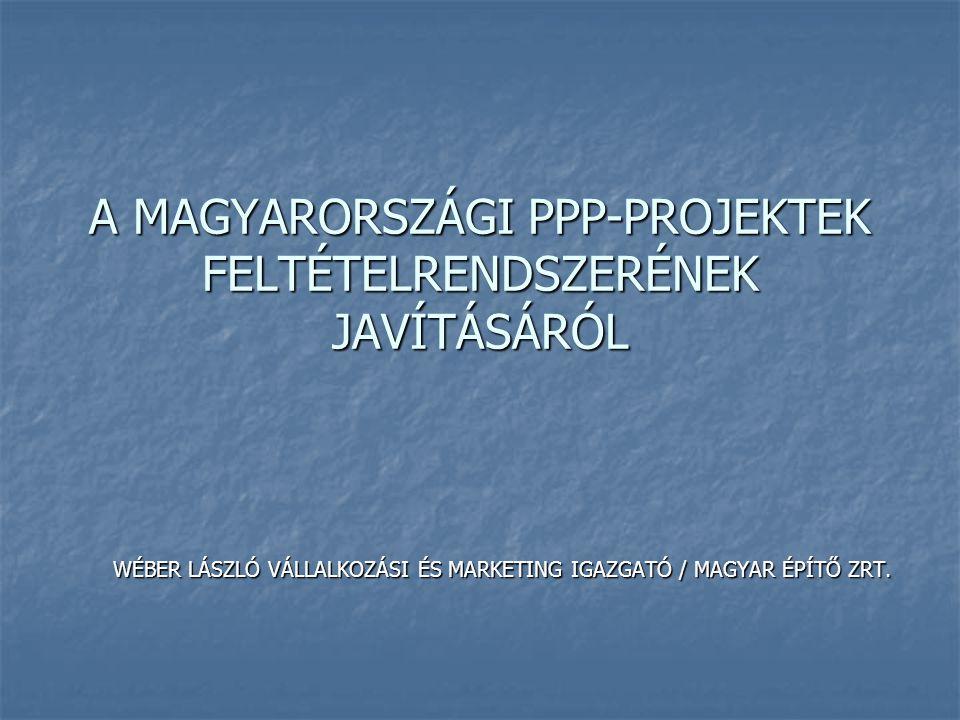 A MAGYARORSZÁGI PPP-PROJEKTEK FELTÉTELRENDSZERÉNEK JAVÍTÁSÁRÓL