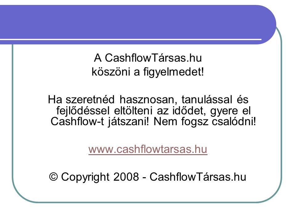 © Copyright 2008 - CashflowTársas.hu