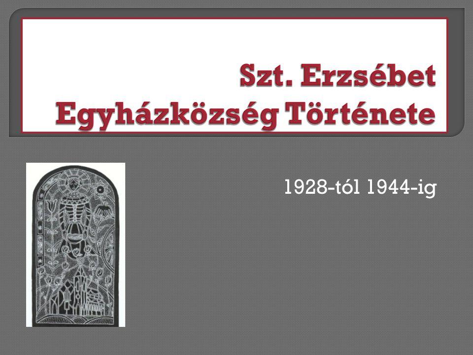 Szt. Erzsébet Egyházközség Története