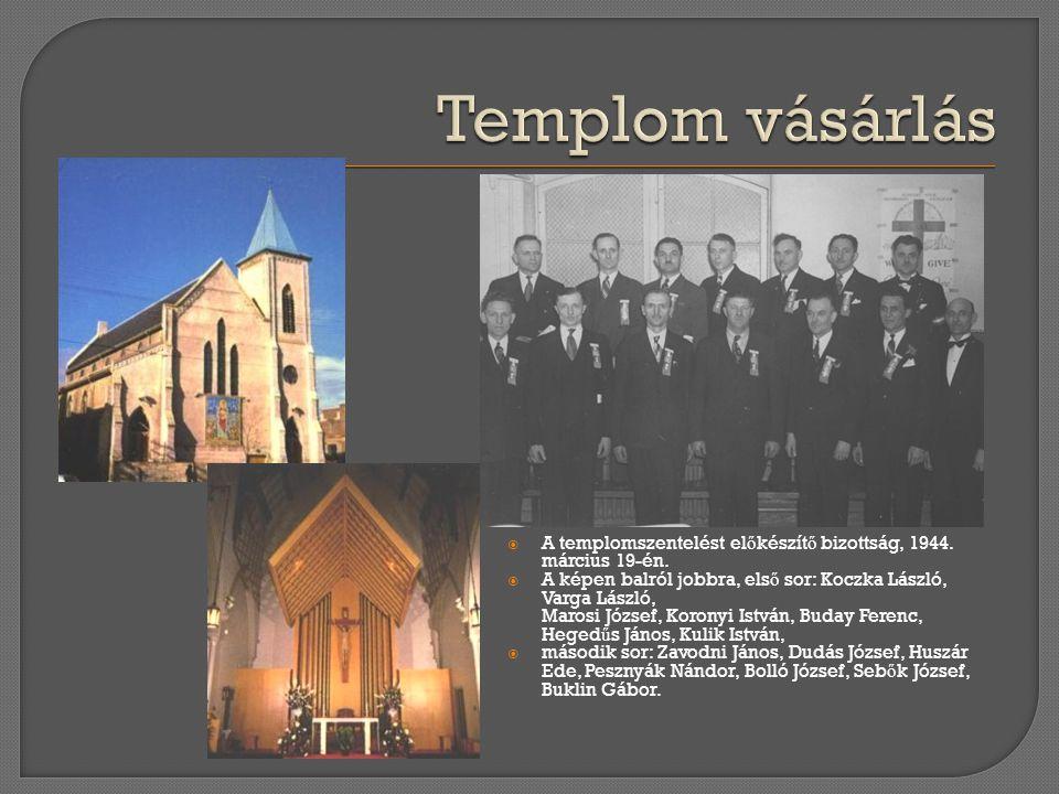 Templom vásárlás A templomszentelést előkészítő bizottság, 1944. március 19-én.
