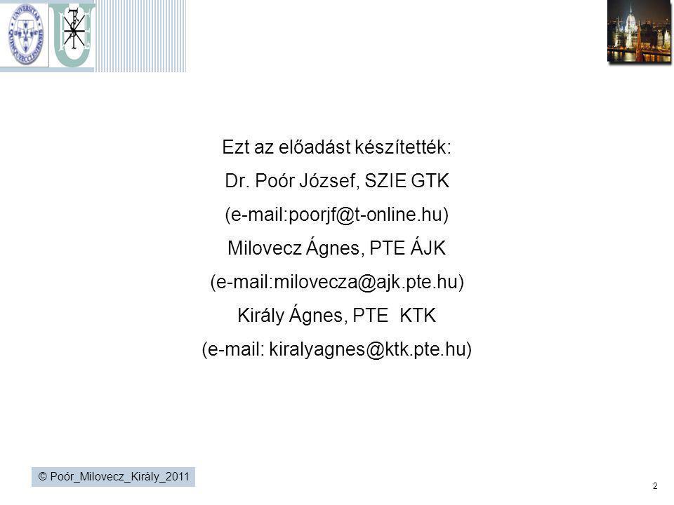 Ezt az előadást készítették: Dr. Poór József, SZIE GTK