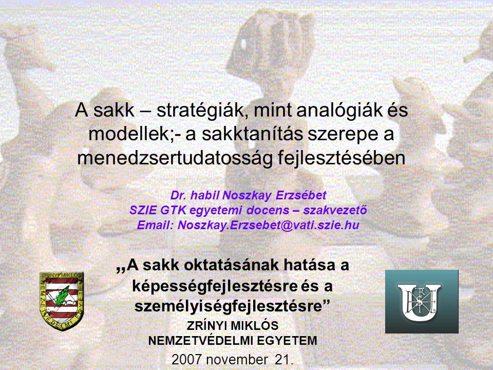 A sakk – stratégiák, mint analógiák és modellek;- a sakktanítás szerepe a menedzsertudatosság fejlesztésében