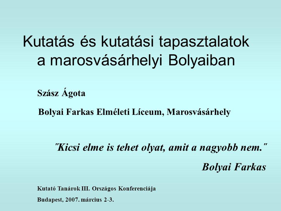 Kutatás és kutatási tapasztalatok a marosvásárhelyi Bolyaiban
