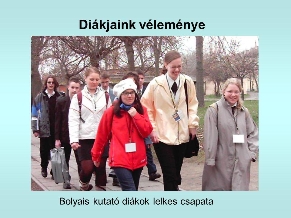 Diákjaink véleménye Bolyais kutató diákok lelkes csapata