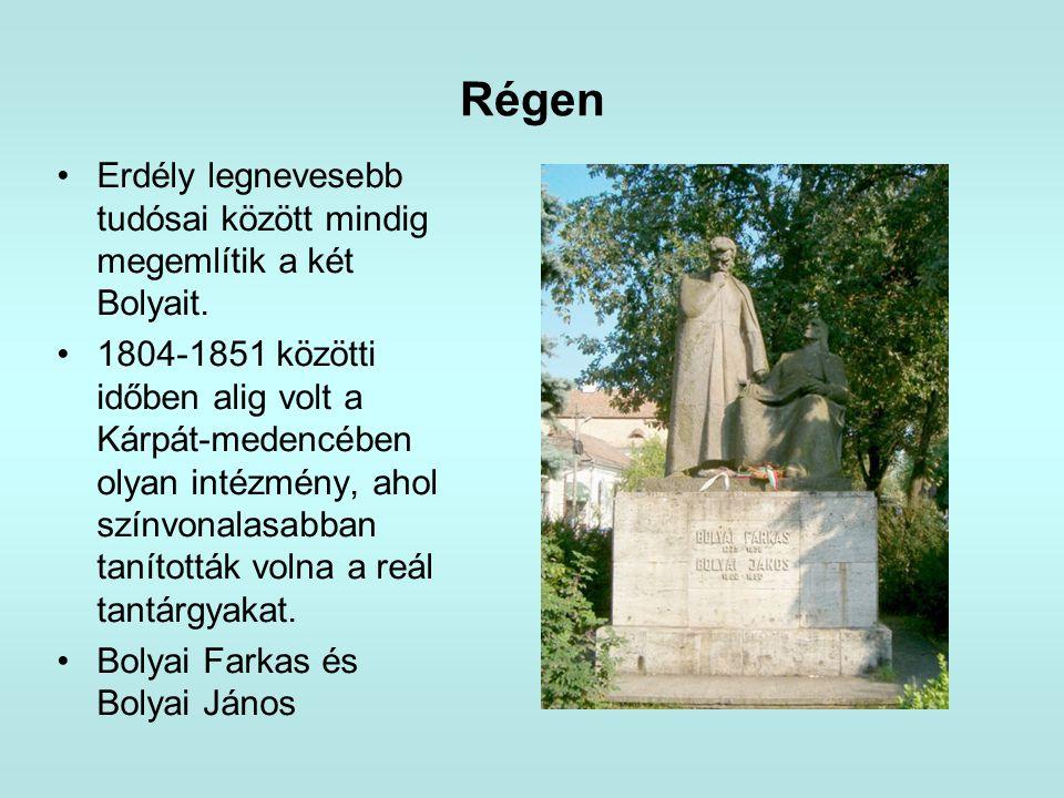 Régen Erdély legnevesebb tudósai között mindig megemlítik a két Bolyait.