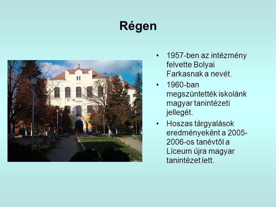 Régen 1957-ben az intézmény felvette Bolyai Farkasnak a nevét.