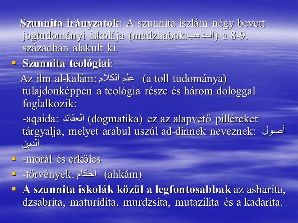 Szunnita irányzatok: A szunnita iszlám négy bevett jogtudományi iskolája (madzhabok:المذهب) a 8-9. században alakult ki.