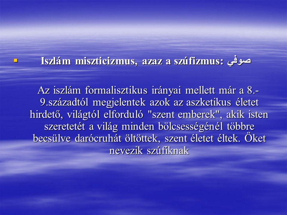 Iszlám miszticizmus, azaz a szúfizmus: صوفي