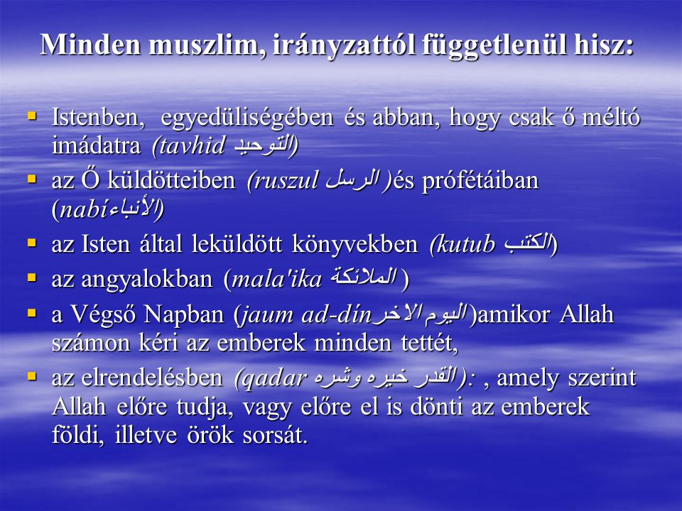 Minden muszlim, irányzattól függetlenül hisz: