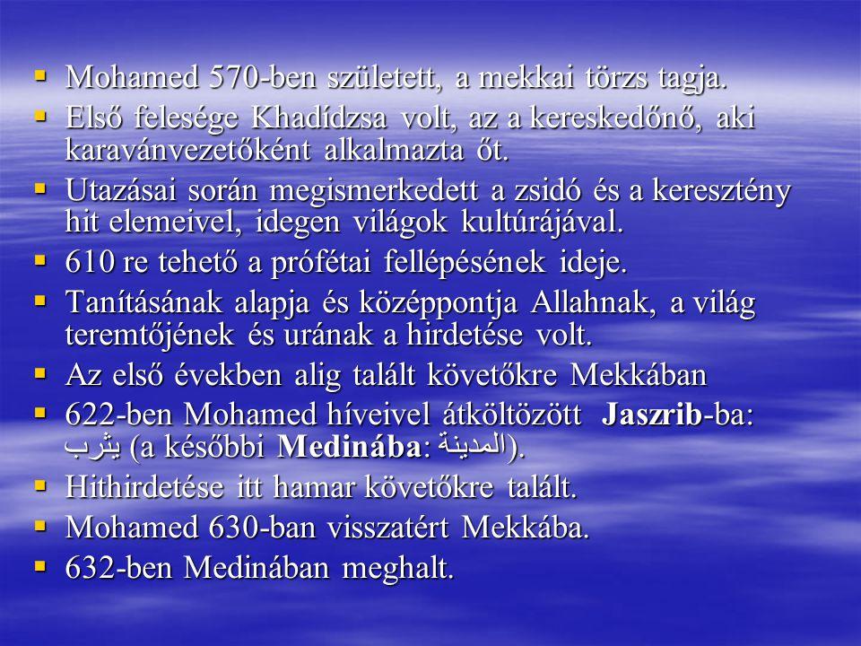 Mohamed 570-ben született, a mekkai törzs tagja.