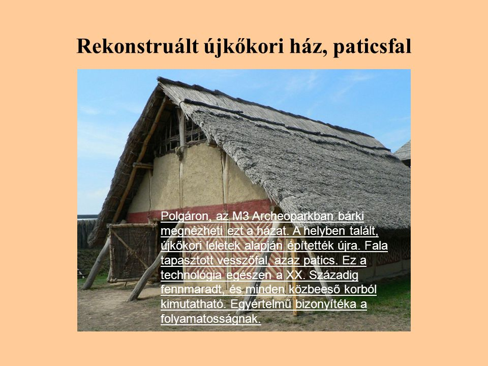 Rekonstruált újkőkori ház, paticsfal