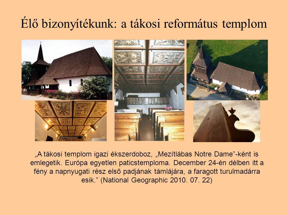 Élő bizonyítékunk: a tákosi református templom