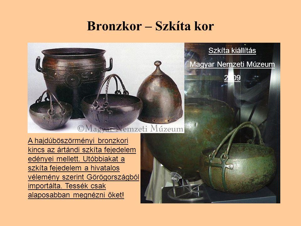 Bronzkor – Szkíta kor Szkíta kiállítás Magyar Nemzeti Múzeum 2009