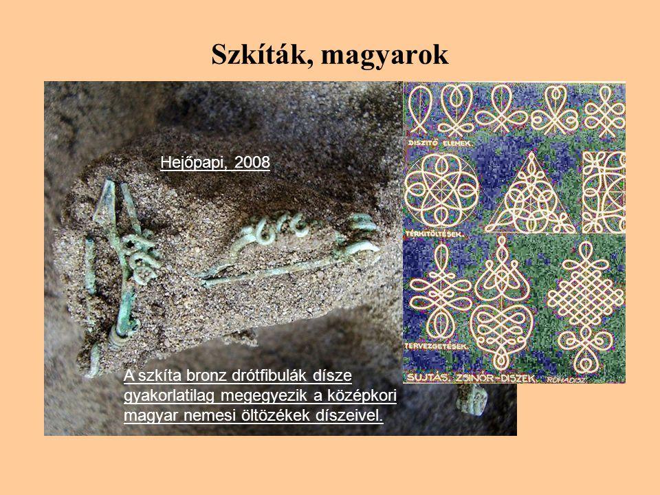 Szkíták, magyarok Hejőpapi, 2008