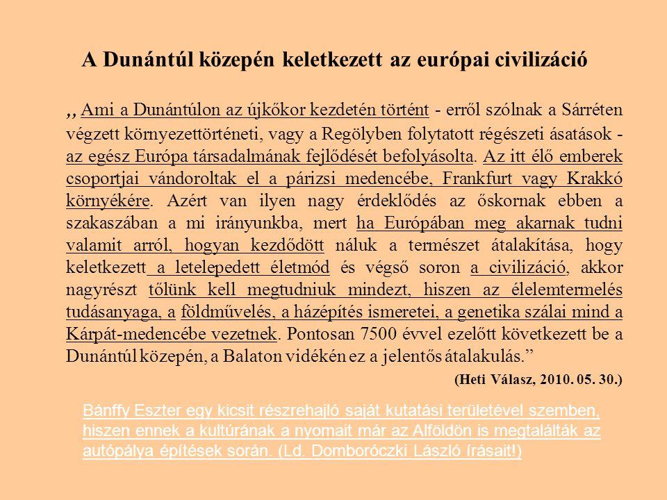 A Dunántúl közepén keletkezett az európai civilizáció