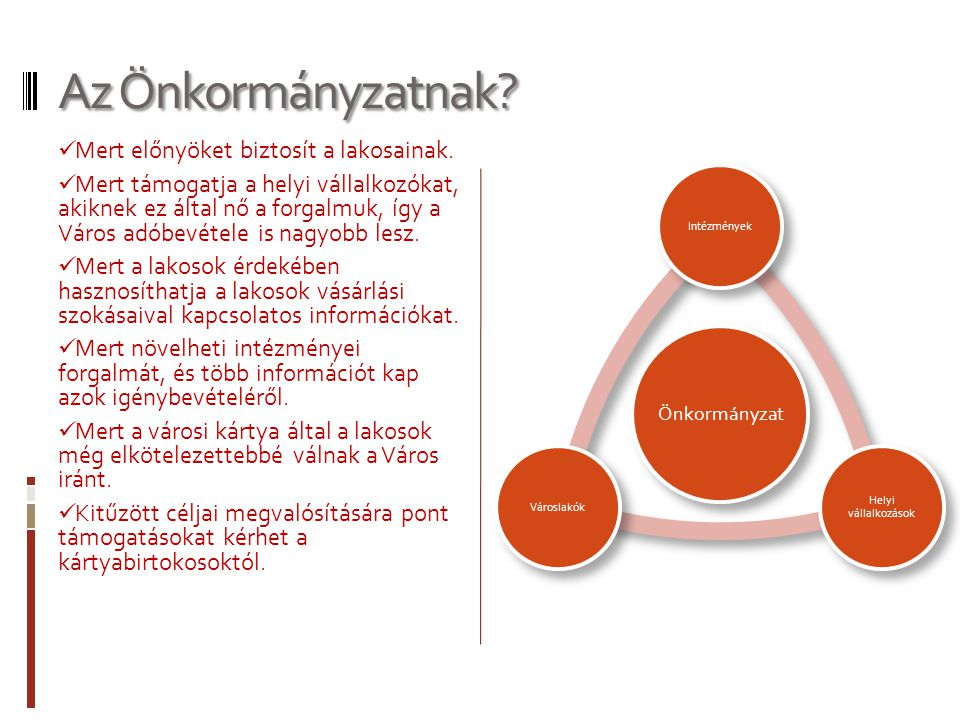 Az Önkormányzatnak Mert előnyöket biztosít a lakosainak.