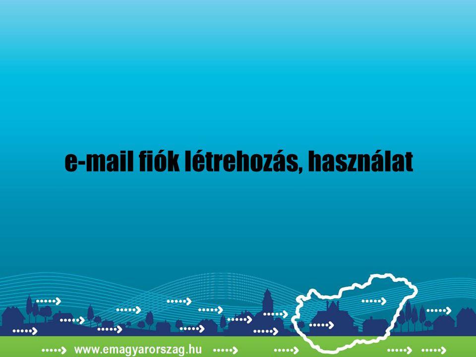 e-mail fiók létrehozás, használat