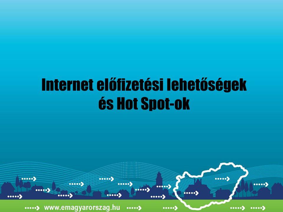 Internet előfizetési lehetőségek és Hot Spot-ok