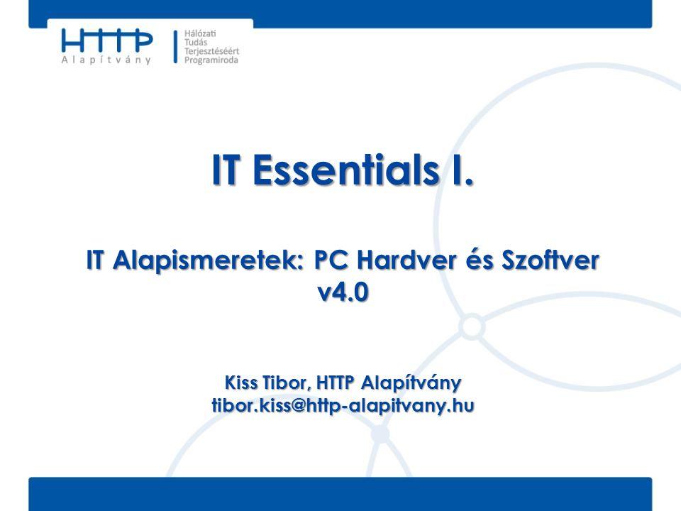 IT Essentials I. IT Alapismeretek: PC Hardver és Szoftver v4