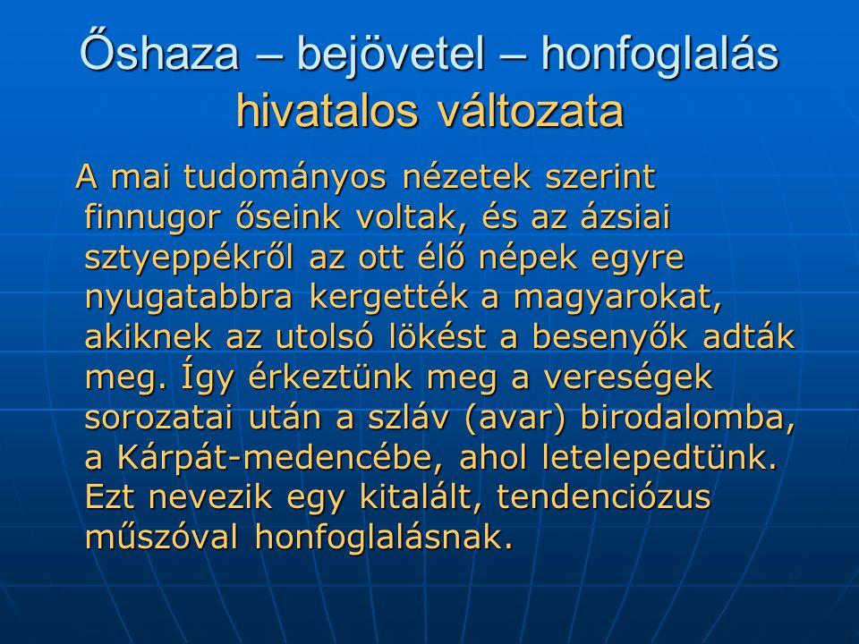 Őshaza – bejövetel – honfoglalás hivatalos változata