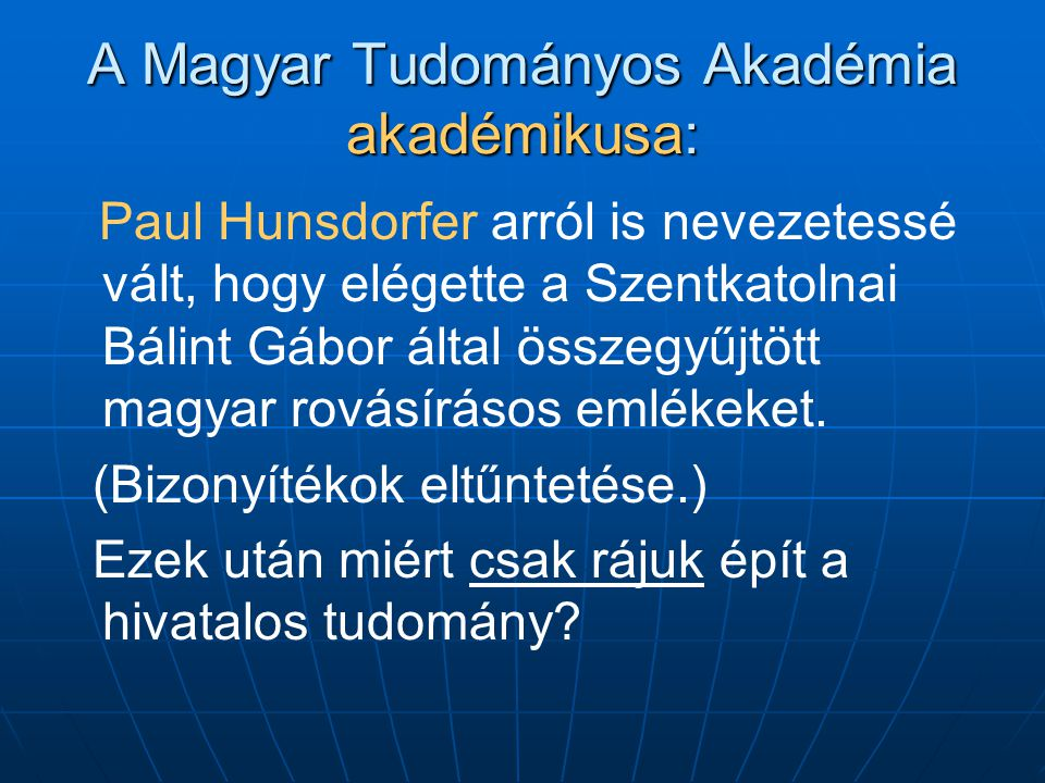 A Magyar Tudományos Akadémia akadémikusa: