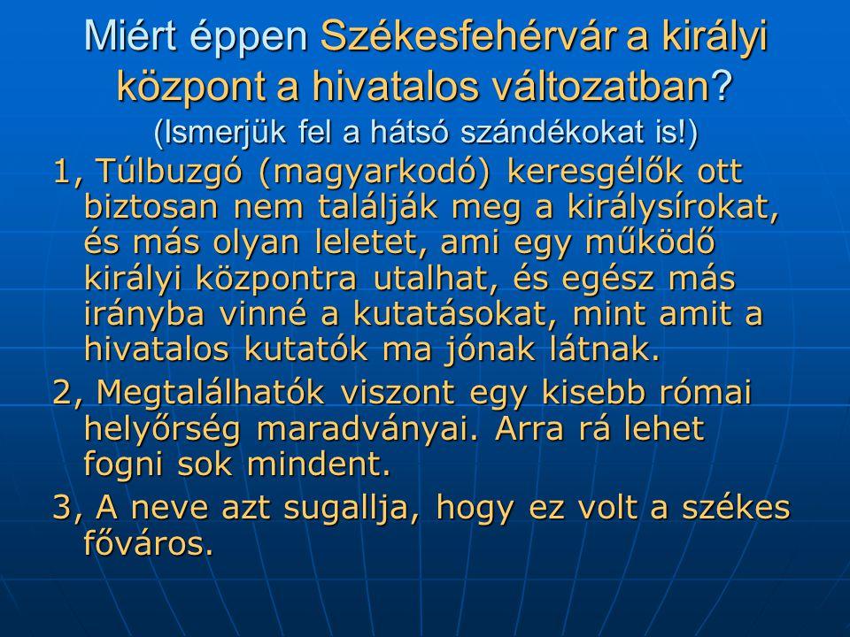 Miért éppen Székesfehérvár a királyi központ a hivatalos változatban
