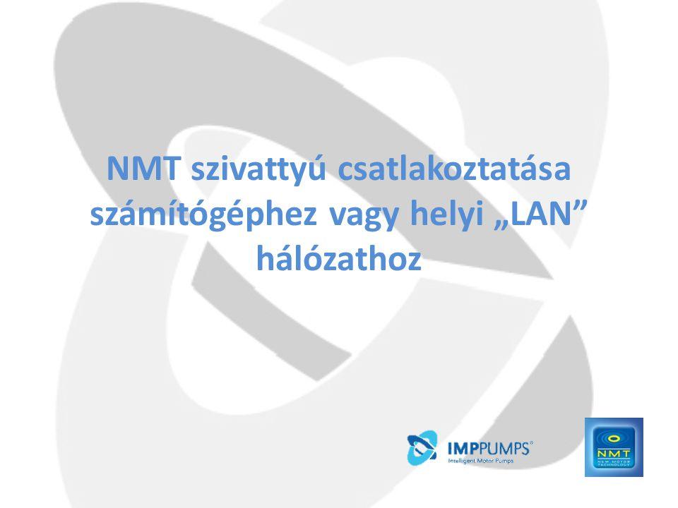 """NMT szivattyú csatlakoztatása számítógéphez vagy helyi """"LAN hálózathoz"""