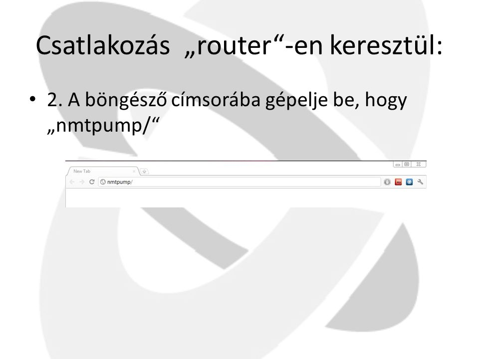 """Csatlakozás """"router -en keresztül:"""