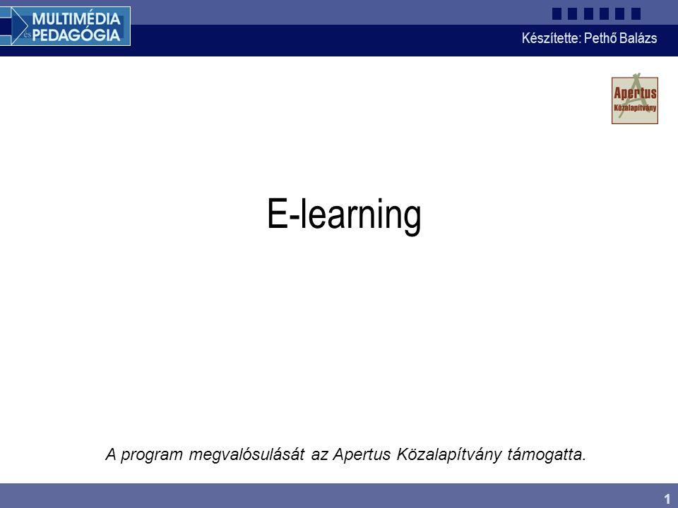 E-learning A program megvalósulását az Apertus Közalapítvány támogatta.