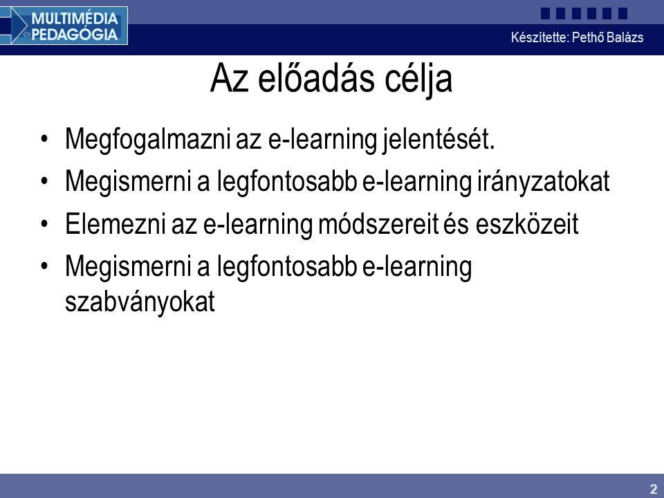 Az előadás célja Megfogalmazni az e-learning jelentését.