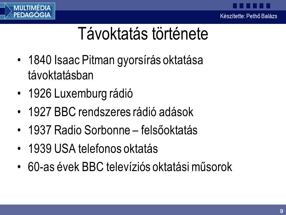 Távoktatás története 1840 Isaac Pitman gyorsírás oktatása távoktatásban. 1926 Luxemburg rádió. 1927 BBC rendszeres rádió adások.