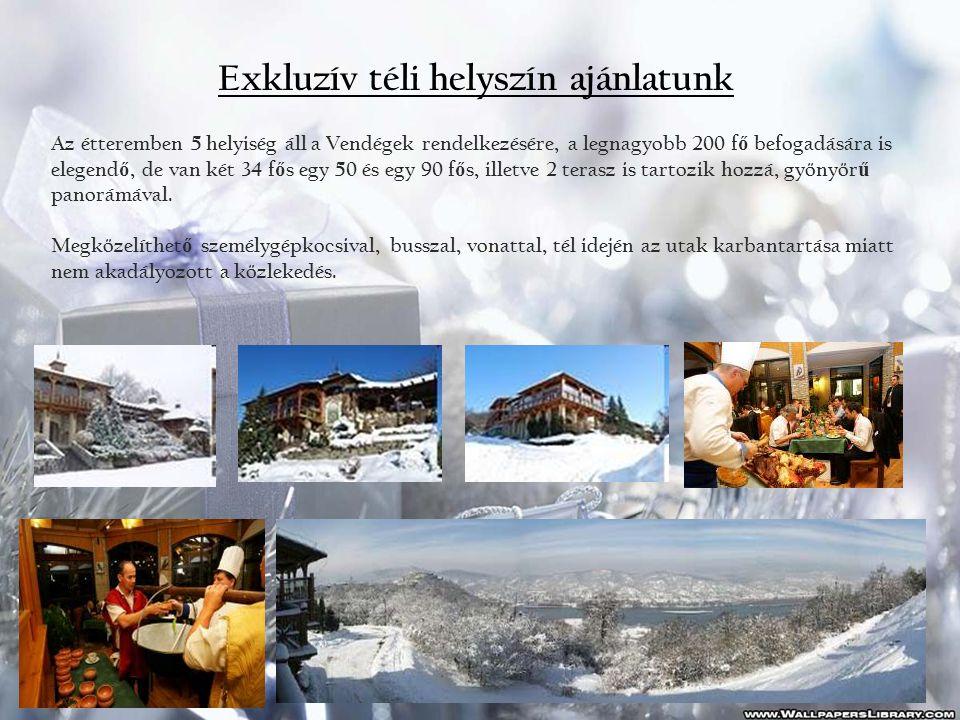 Exkluzív téli helyszín ajánlatunk