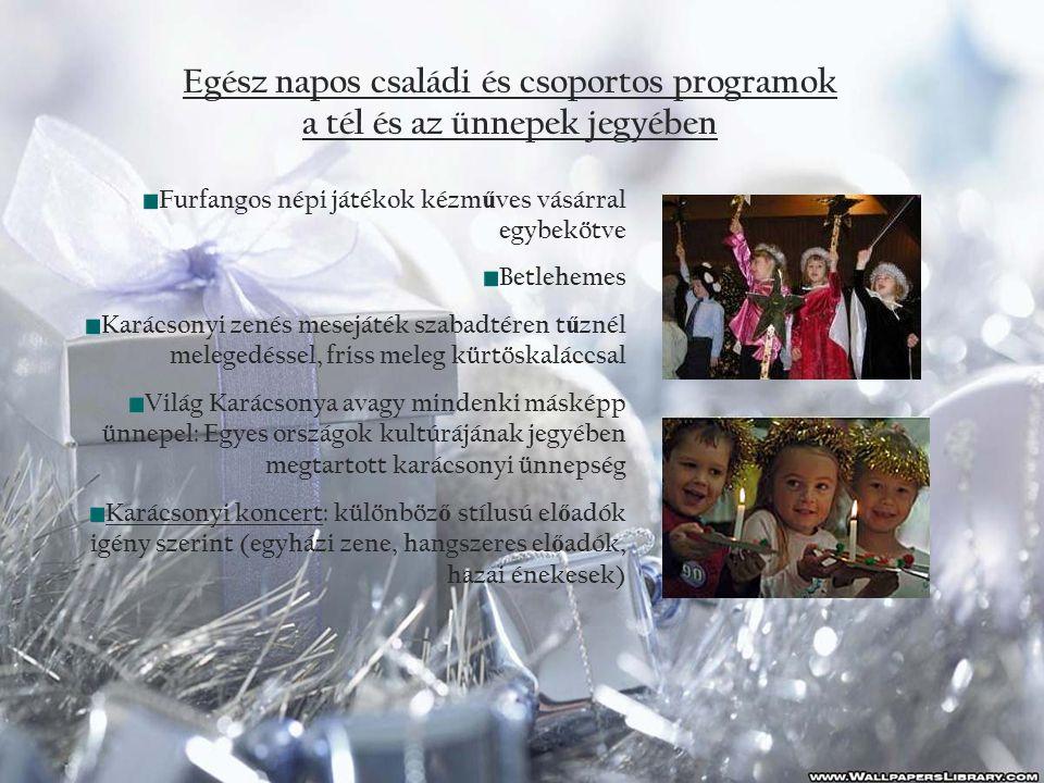 Egész napos családi és csoportos programok a tél és az ünnepek jegyében