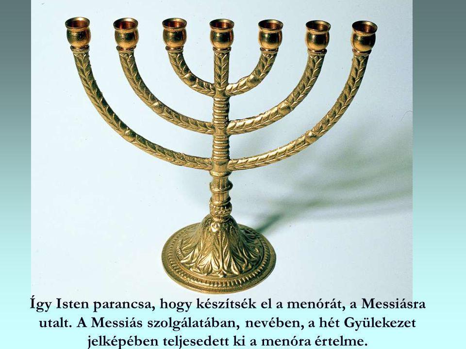 Így Isten parancsa, hogy készítsék el a menórát, a Messiásra utalt