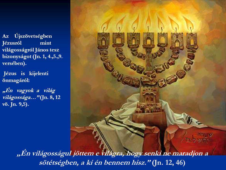Az Újszövetségben Jézusról mint világosságról János tesz bizonyságot (Jn. 1, 4.,5.,9. versében).