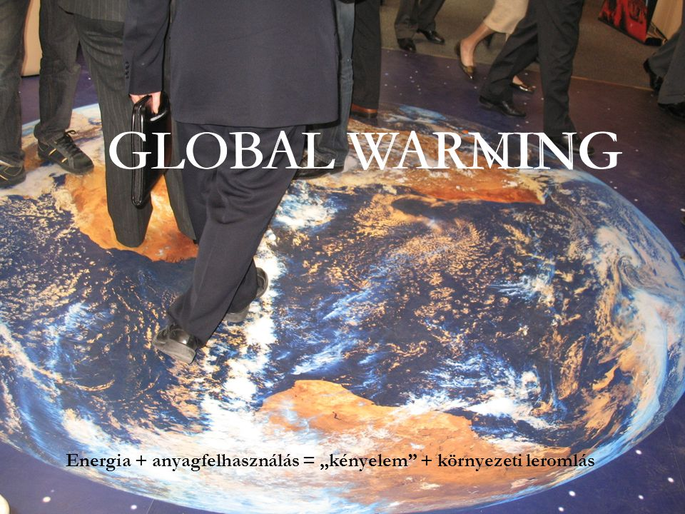 GLOBAL WARMING GLOBAL WARNING