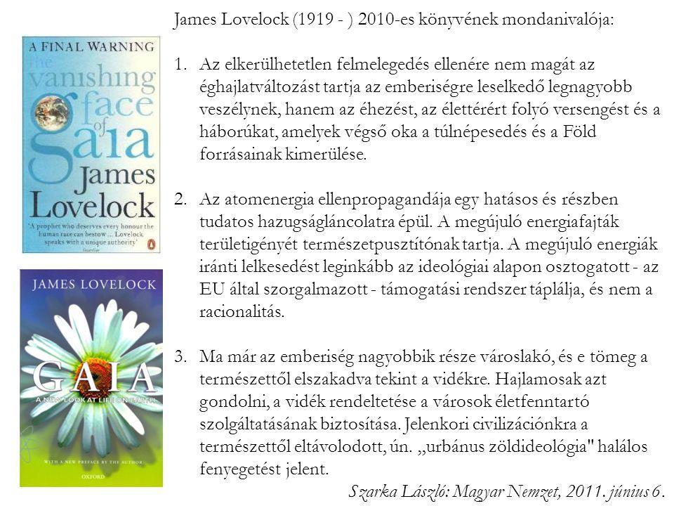 James Lovelock (1919 - ) 2010-es könyvének mondanivalója: