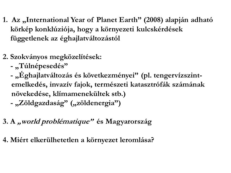 "1. Az ""International Year of Planet Earth (2008) alapján adható"