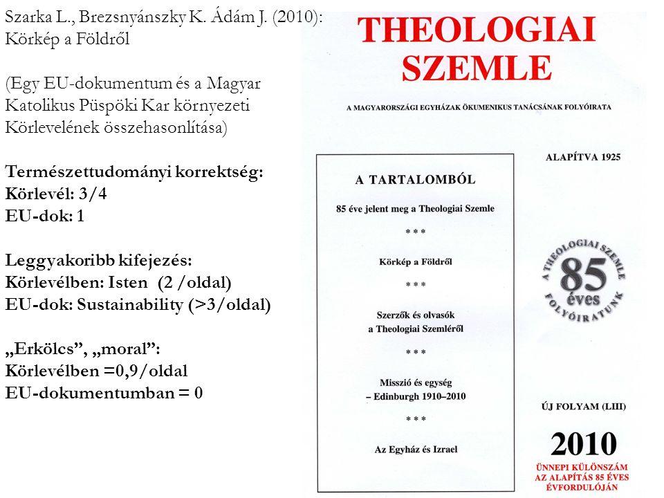 Szarka L., Brezsnyánszky K. Ádám J. (2010): Körkép a Földről