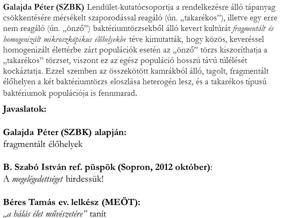 Galajda Péter (SZBK) alapján: fragmentált élőhelyek